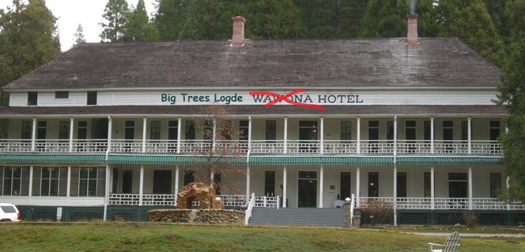 Big Trees Wawona hotel yosemite name chanfes